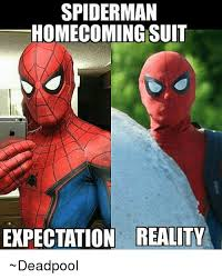 Spidey Meme - spiderman homecoming suit expectation reality deadpool spiderman