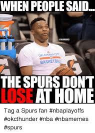 Spurs Meme - 25 best memes about spurs fan spurs fan memes