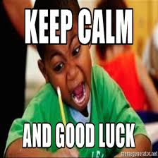 Good Luck Meme - good luck to all vce students sitting their first english exam today