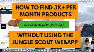 how to find 3k per month amazon products without jungle scout