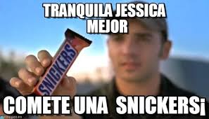 Jessica Meme - tranquila jessica mejor snickers meme on memegen
