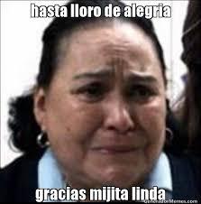 Memes Carmen - hasta lloro de alegria gracias mijita linda llorando carmen