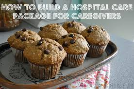 what to put in a sick care package how to build a healthy hospital care package for caregivers and