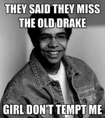 Best Drake Memes - drake memes he s just so meme able top mobile trends