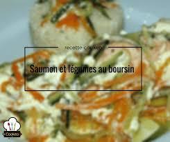 boursin cuisine recette saumon et légumes au boursin recette cookeo