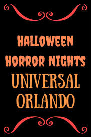 universal orlando resort halloween horror nights best 25 horror nights ideas on pinterest universal horror