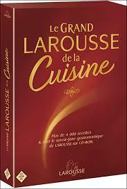 le larousse de la cuisine la rousse cuisine 100 images le grand livre de cuisine larousse