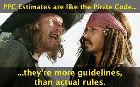 Code Meme - ppc estimates like the pirate code meme