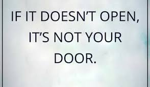 if it doesn t open it s not your door thoughtful quotes