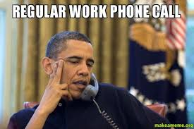 Call Meme - regular work phone call make a meme
