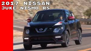 juke nismo 2017 nissan juke nismo rs test drive walkaround interior youtube