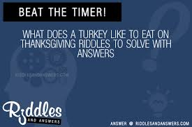 30 what does a turkey like to eat on thanksgiving riddles with