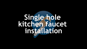 how to install a single hole kitchen faucet plumberstock com
