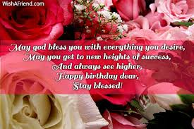 may god bless you with everything birthday wishes for