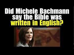Michele Bachmann Meme - did michele bachmann say the bible was written in english youtube