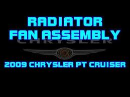 chrysler pt cruiser radiator fan 2009 chrysler pt cruiser radiator fan assembly youtube