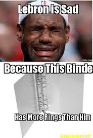 Lebron Memes - lebron is sad teh meme wiki fandom powered by wikia