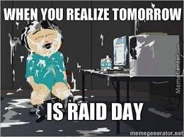 Raid Meme - raid day by juicyjay meme center