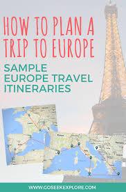 Map A Trip How To Plan A Trip To Europe Sample Travel Itineraries U2014 Go Seek