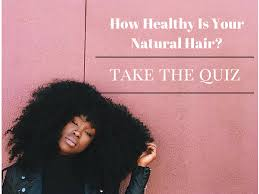 how healthy is your natural hair take the quiz black hair