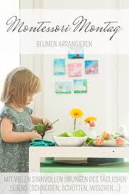 Blumen Bad Vilbel Montessori Montag Blumen Arrangieren Mit Vielen Sinnvollen