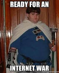 Internet Nerd Meme - ready for an internet war fat nerd meme generator