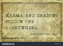 quotes about karma not existing karma shadows follow one everywhere ancient stock illustration
