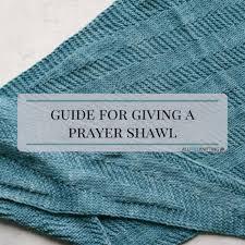 prayer shawl symbolism guide for giving a prayer shawl allfreeknitting