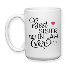 best sister in law ever favorite sil family sisters by marriage