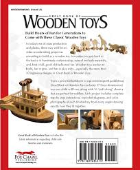 great book of wooden toys more than 50 easy to build projects