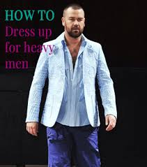 fashion for heavy men style guides by attire club
