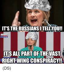 Conspiracy Meme - it s the russiansitellyou its all part of the vast right wing