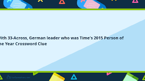 usa today crossword answers july 22 2015 with 33 across german leader who was time s 2015 person of the year