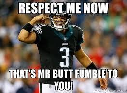 Fumble Meme - respect me now that s mr butt fumble to you mark sanchez 3