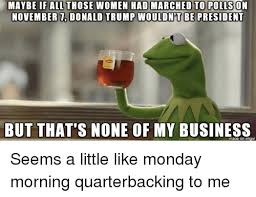 25 best memes about monday morning quarterback monday morning