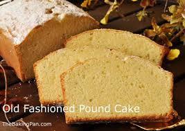 old fashioned pound cake recipe thebakingpan com