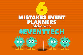 Event Planners 6 Mistakes Event Planners Make With Eventtech