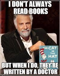 I Dont Always Meme - i don t always read books imgflip