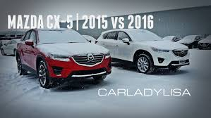 mazda ll mazda cx 5 gt 2015 vs 2016 model changes youtube