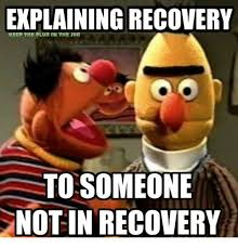 Recovery Memes - explaining recovery keep the plug tn the tug to someone not in