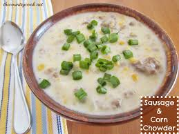 sausage u0026 corn chowder the country cook