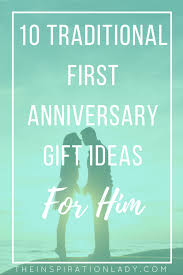 1st anniversary gifts for husband 10 traditional anniversary gift ideas for him the