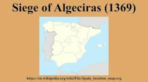 medica siege siege of algeciras 1369 resource learn about and