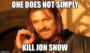 John Snow Meme - jon snow imgflip
