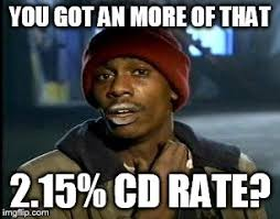 Cd Meme - my bank is about to have a cd special it will be crazy imgflip