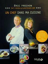 livre cuisine chef etoile eric frechon un chef dans ma cuisine coffret eric frechon