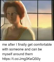 Get Comfortable 25 Best Memes About Be Myself Be Myself Memes