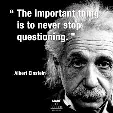 wedding quotes einstein the important thing is to never stop questioning albert einstein