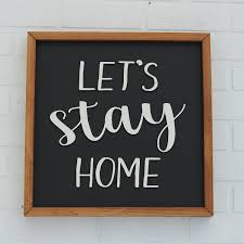 let u0027s stay home sign wood signs sayings rustic wood
