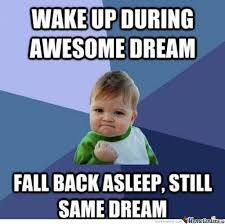 Meme Center Sign Up - wake up during awesome dream by ben meme center